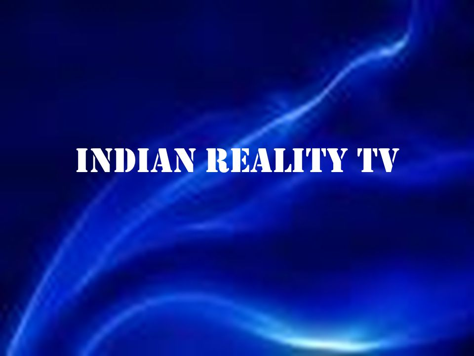INDIAN REALITY TV