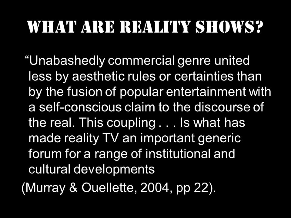 What are reality shows.