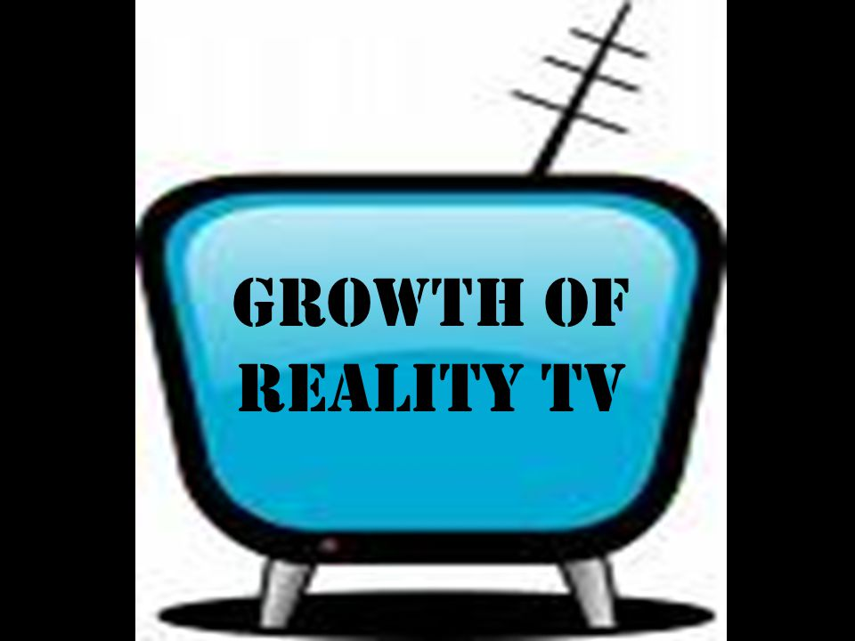Growth of Reality TV