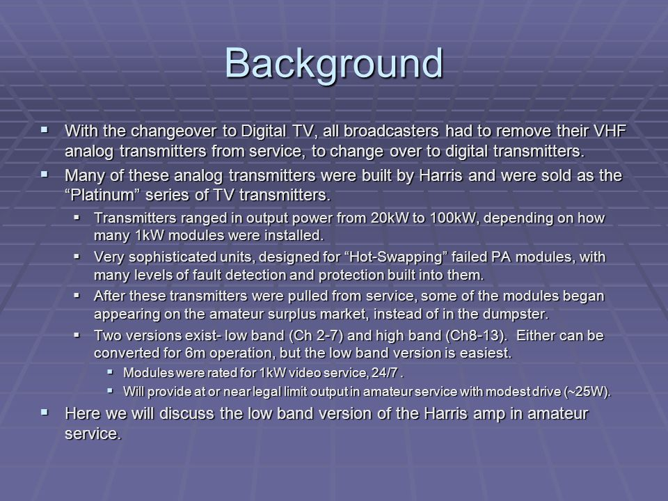 Background With the changeover to Digital TV, all broadcasters had to remove their VHF analog transmitters from service, to change over to digital tra