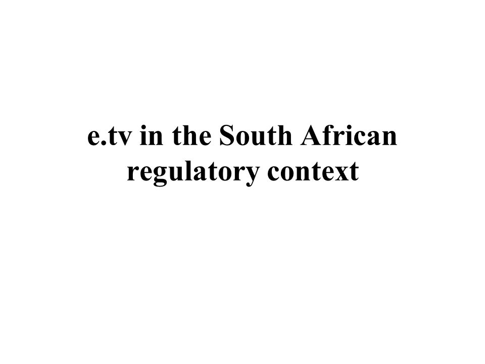 e.tv in the South African regulatory context