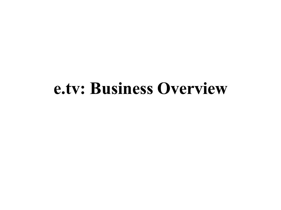 e.tv: Business Overview