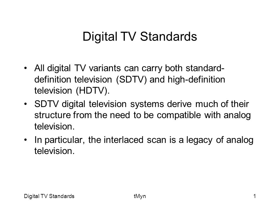 Digital TV StandardstMyn12 ISDB has adopted the MPEG-2 video and audio compression system.