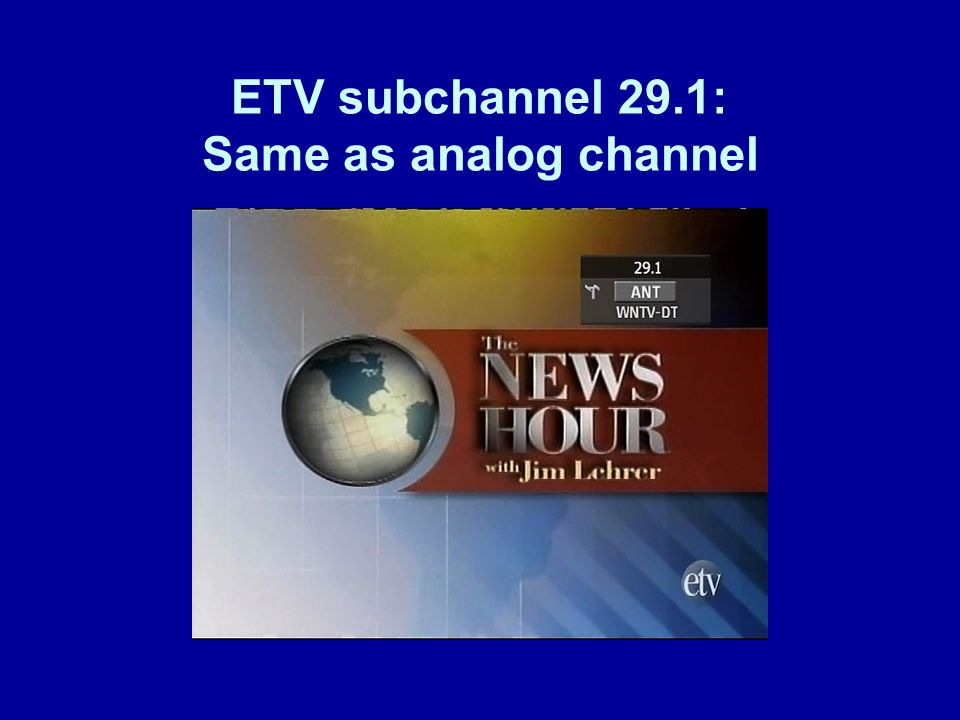 ETV subchannel 29.1: Same as analog channel