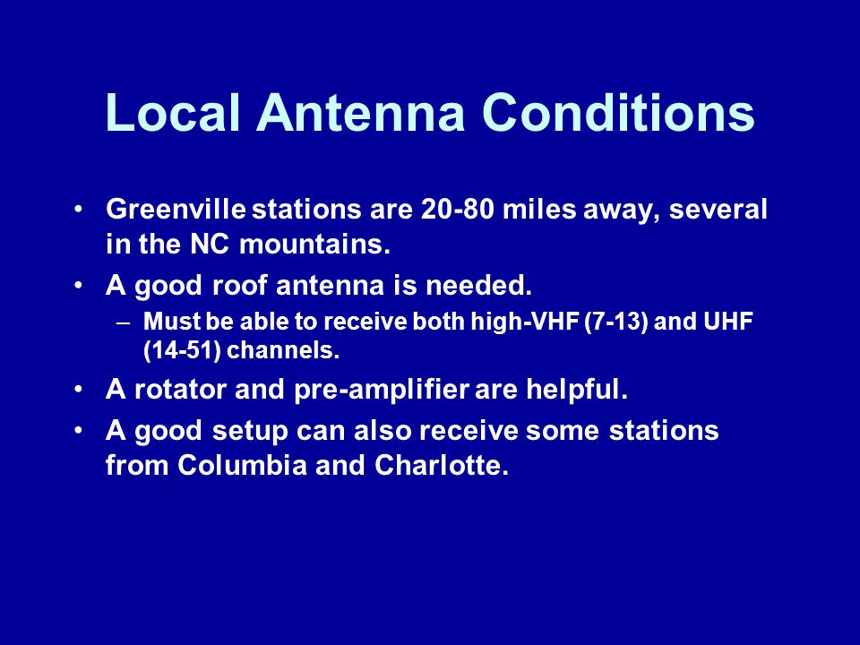 Local Antenna Conditions Greenville stations are 20-80 miles away, several in the NC mountains.
