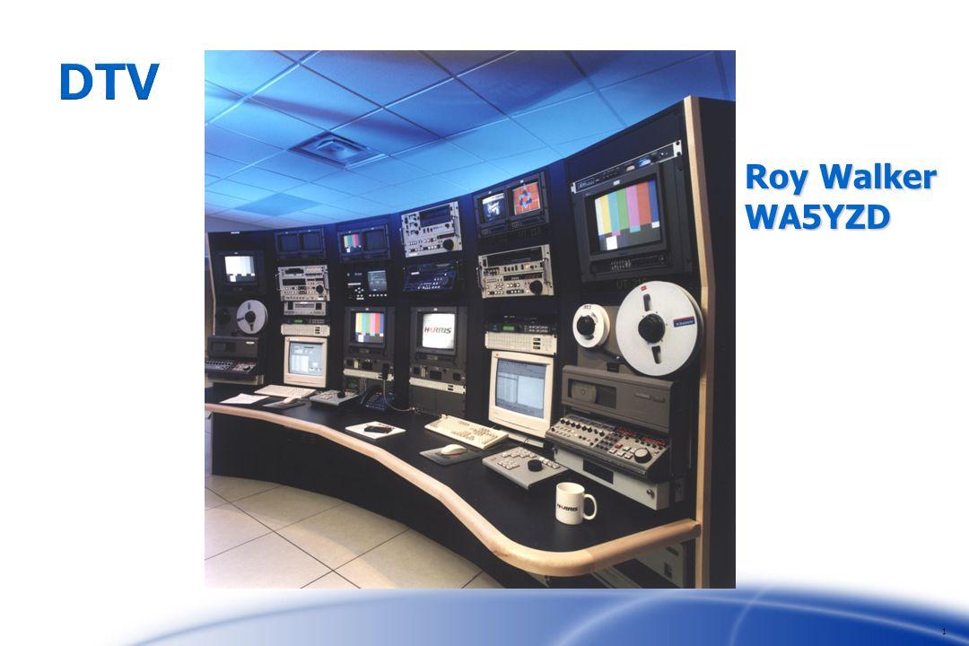 1 Roy Walker WA5YZD DTV