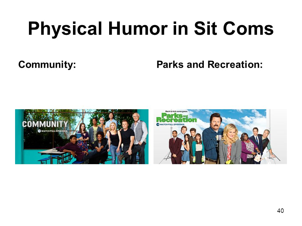 Physical Humor in Sit Coms Community:Parks and Recreation: 40