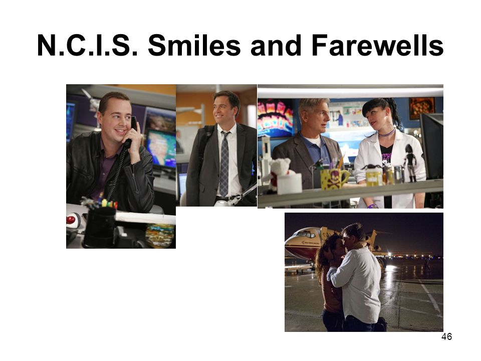 N.C.I.S. Smiles and Farewells 46