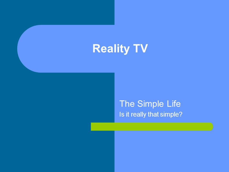 Reality TV The Simple Life Is it really that simple?