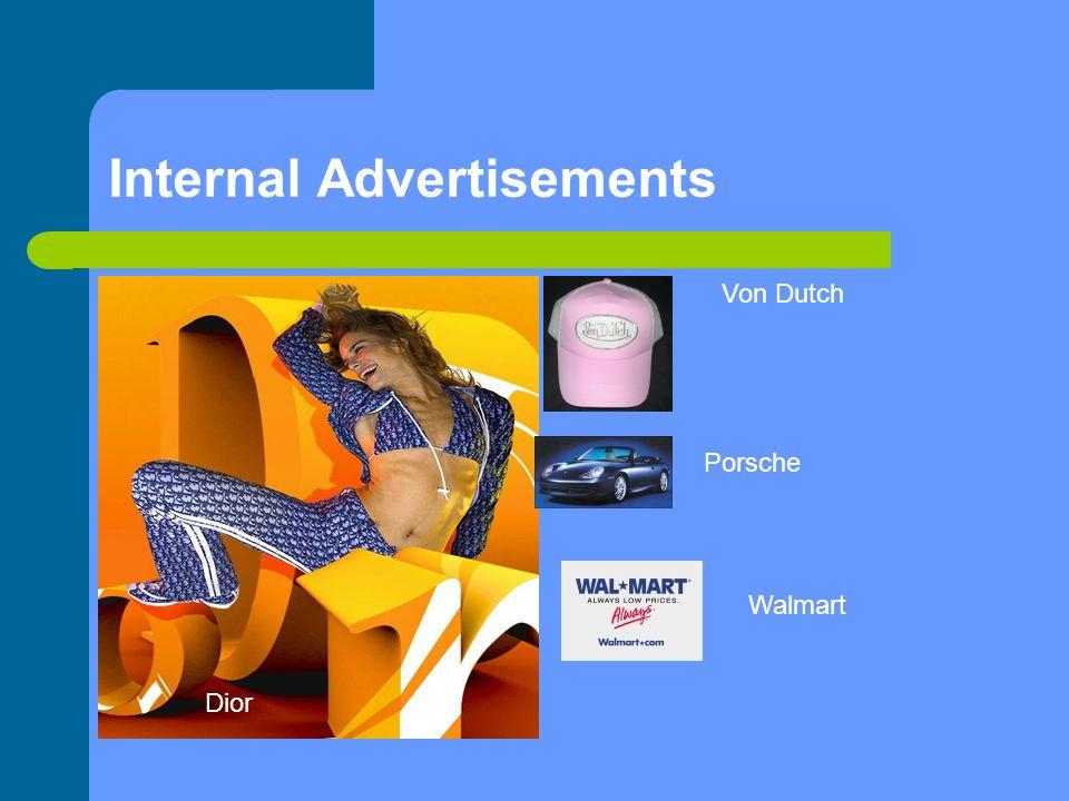 Internal Advertisements Dior Von Dutch Porsche Walmart