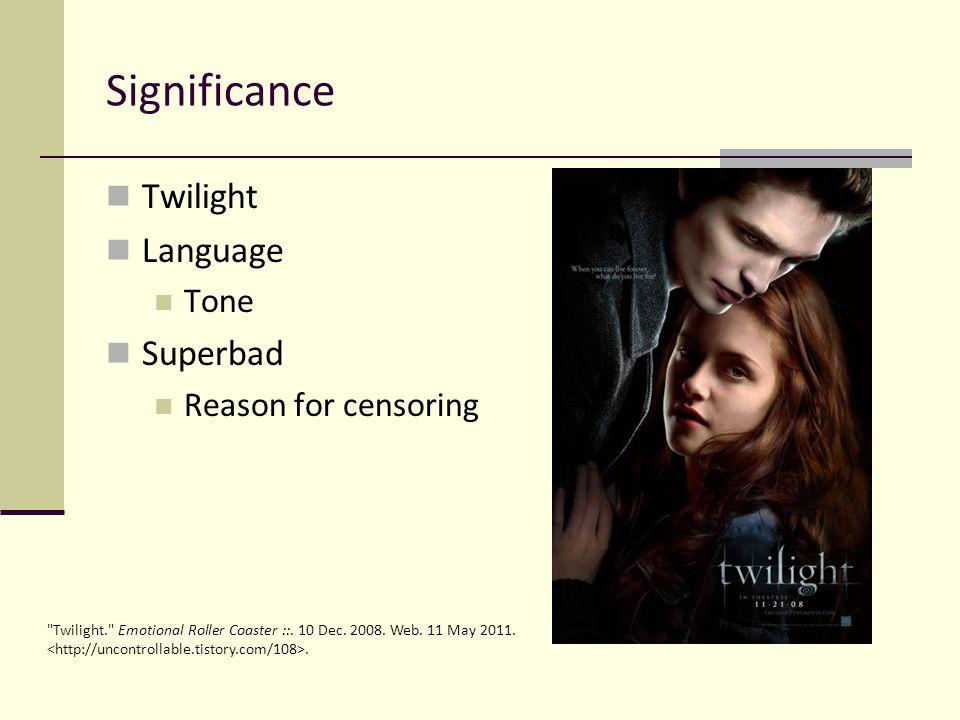 Significance Twilight Language Tone Superbad Reason for censoring