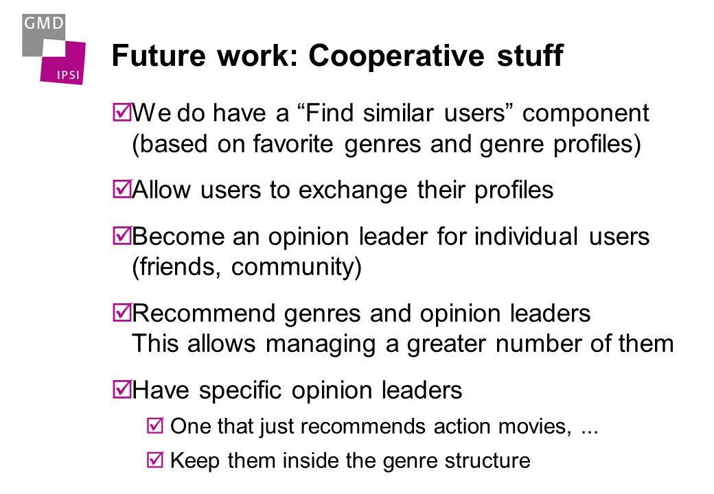 Future work Go online.