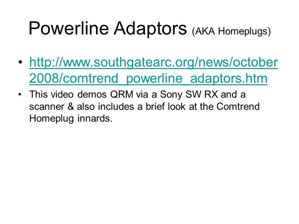 Powerline Adaptors (AKA Homeplugs) http://www.southgatearc.org/news/october 2008/comtrend_powerline_adaptors.htmhttp://www.southgatearc.org/news/octob