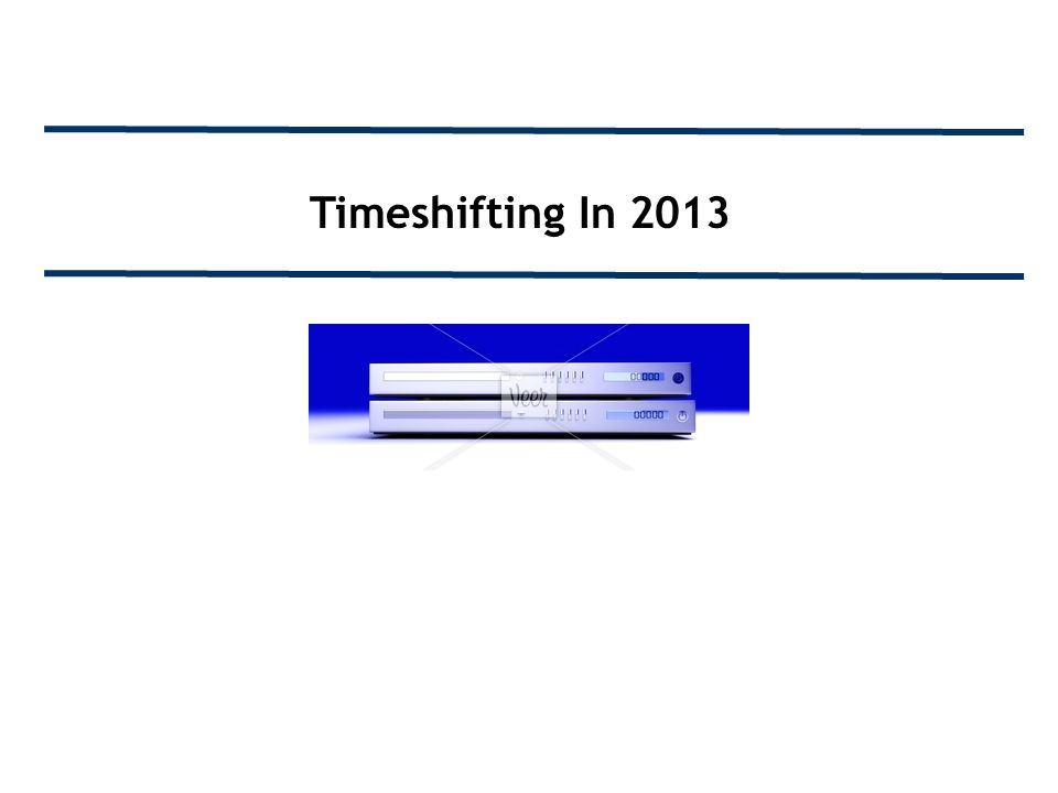 Timeshifting In 2013