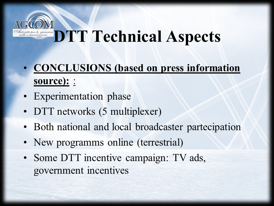 DTT Technical Aspects CONCLUSIONS (based on press information source): : Experimentation phase DTT networks (5 multiplexer) Both national and local br
