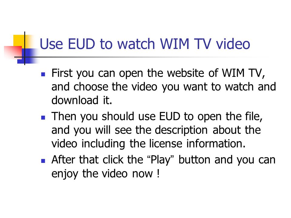 Use EUD to watch WIM TV video First you can open the website of WIM TV, and choose the video you want to watch and download it.