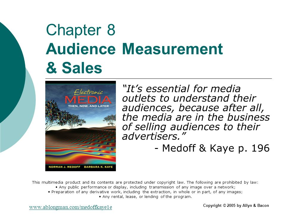 Chapter 8 Audience Measurement & Sales Its essential for media outlets to understand their audiences, because after all, the media are in the business of selling audiences to their advertisers.