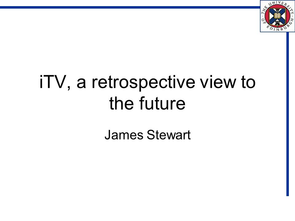 iTV, a retrospective view to the future James Stewart