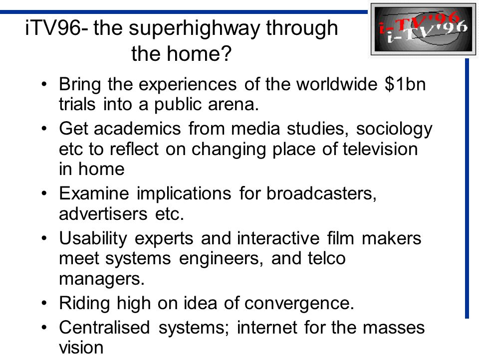 iTV96- the superhighway through the home.