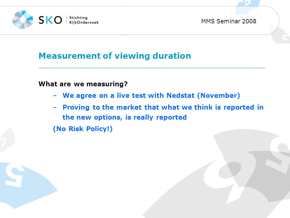 MMS Seminar 2008 Measurement of viewing duration What are we measuring.