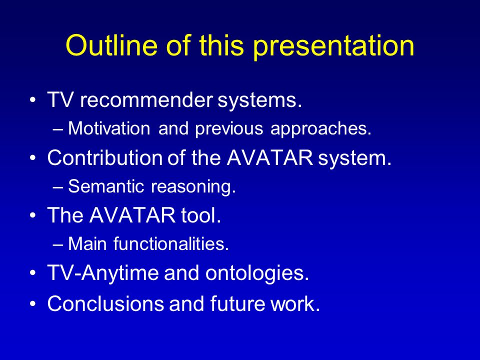 Outline of this presentation TV recommender systems.