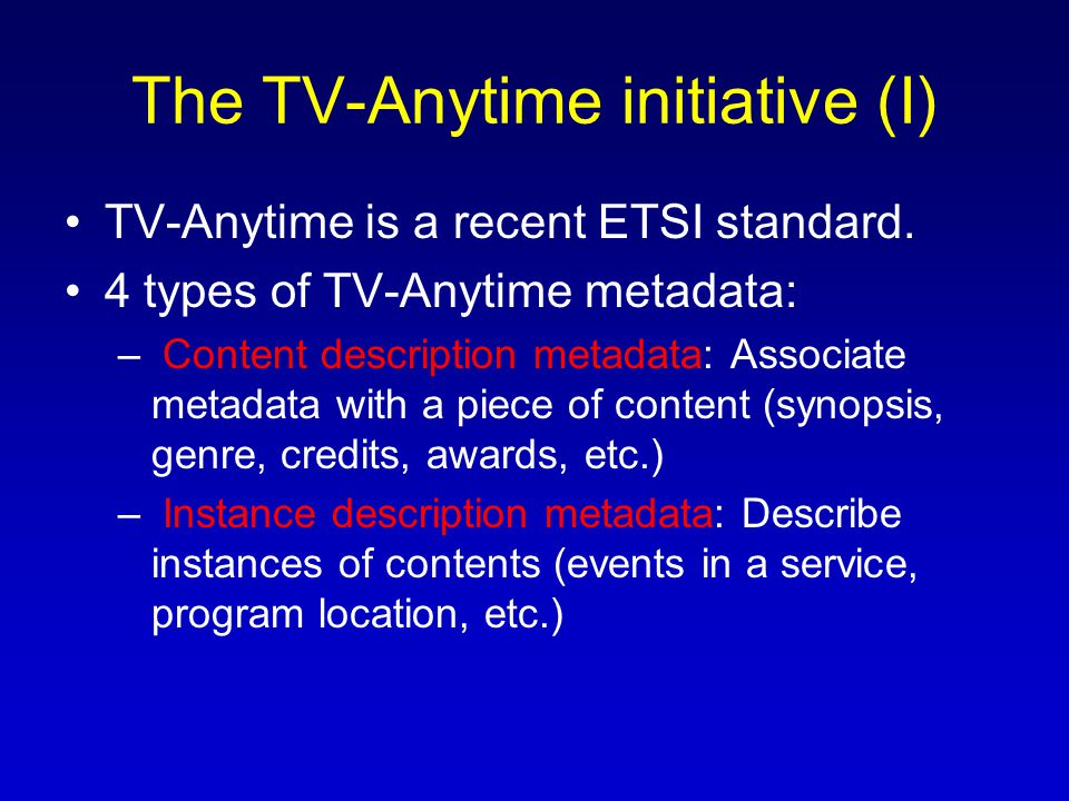 The TV-Anytime initiative (II) – Consumer metadata: Information about users.