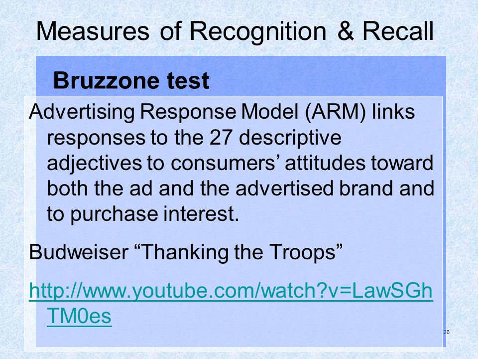 26 Measures of Recognition & Recall Advertising Response Model (ARM) links responses to the 27 descriptive adjectives to consumers attitudes toward bo