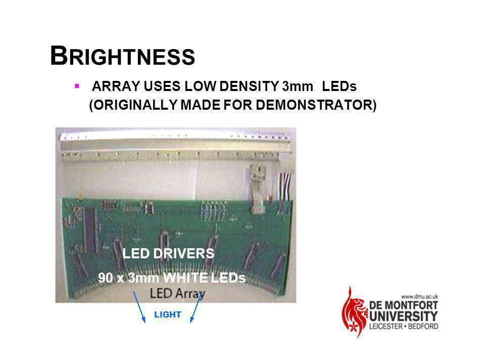 B RIGHTNESS ARRAY USES LOW DENSITY 3mm LEDs (ORIGINALLY MADE FOR DEMONSTRATOR) 90 x 3mm WHITE LEDs LED DRIVERS LIGHT
