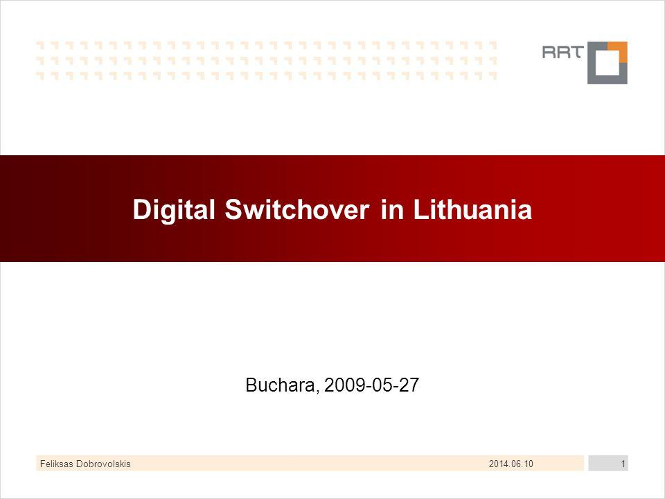 2014.06.10Feliksas Dobrovolskis1 Digital Switchover in Lithuania Buchara, 2009-05-27