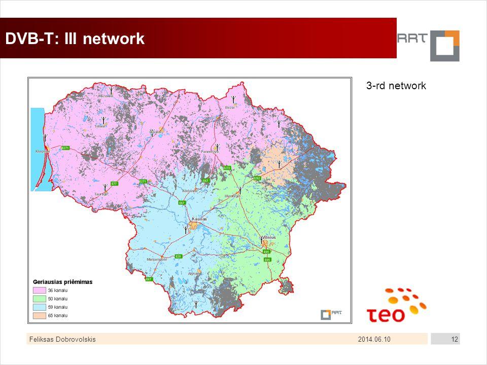 2014.06.10Feliksas Dobrovolskis12 DVB-T: III network 3-rd network
