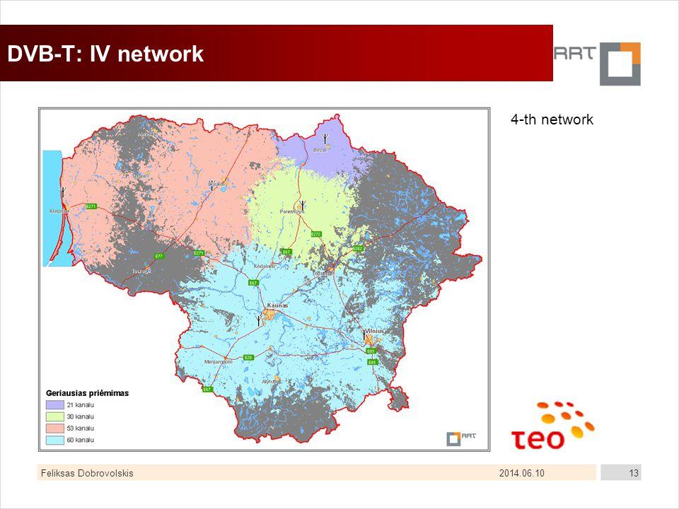 2014.06.10Feliksas Dobrovolskis13 DVB-T: IV network 4-th network