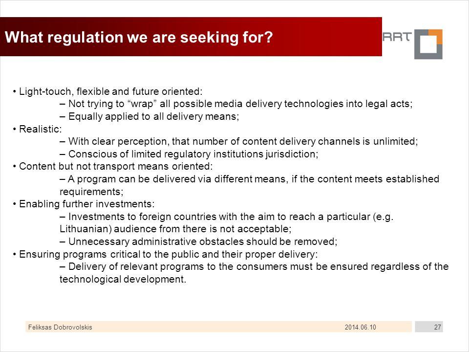 2014.06.10Feliksas Dobrovolskis27 What regulation we are seeking for.
