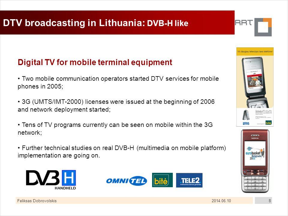 2014.06.10Feliksas Dobrovolskis8 DTV broadcasting in Lithuania: DVB-H like Digital TV for mobile terminal equipment Two mobile communication operators