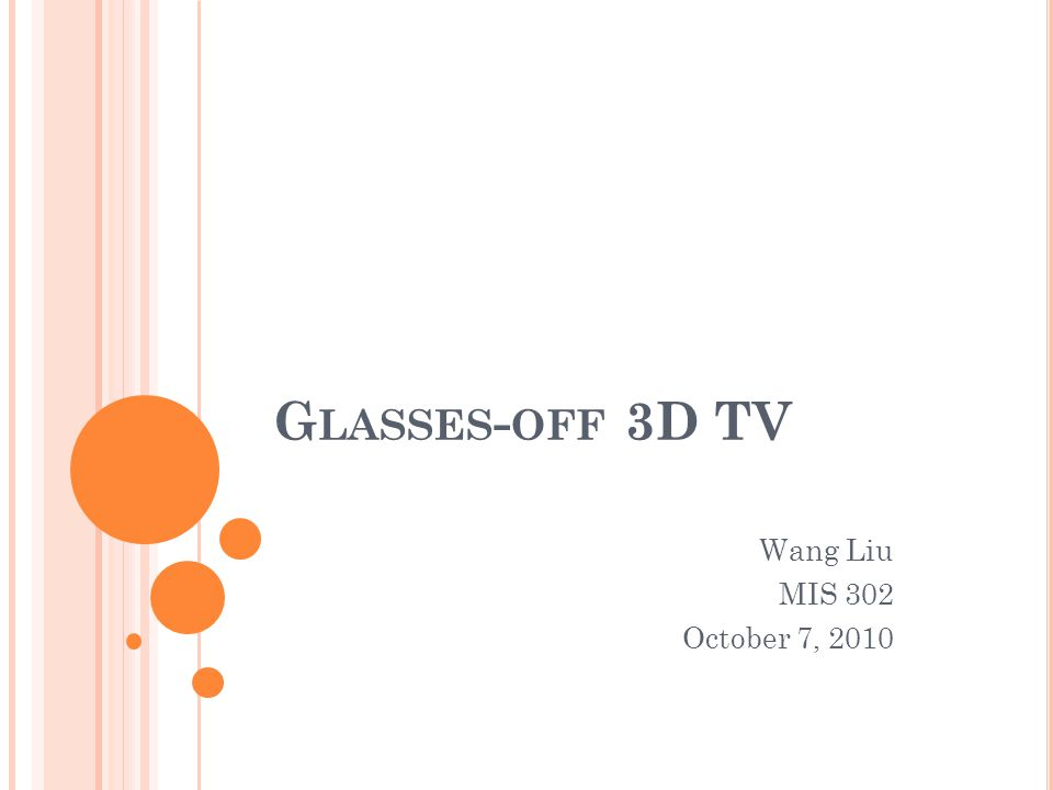 C URRENT 3D TV CONCERN Wearing glasses while watching TV is the big concern Cost $150-$200 per pair.