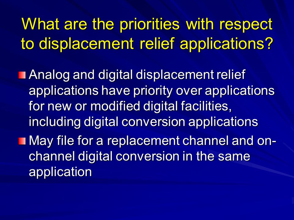 What are the priorities with respect to displacement relief applications.