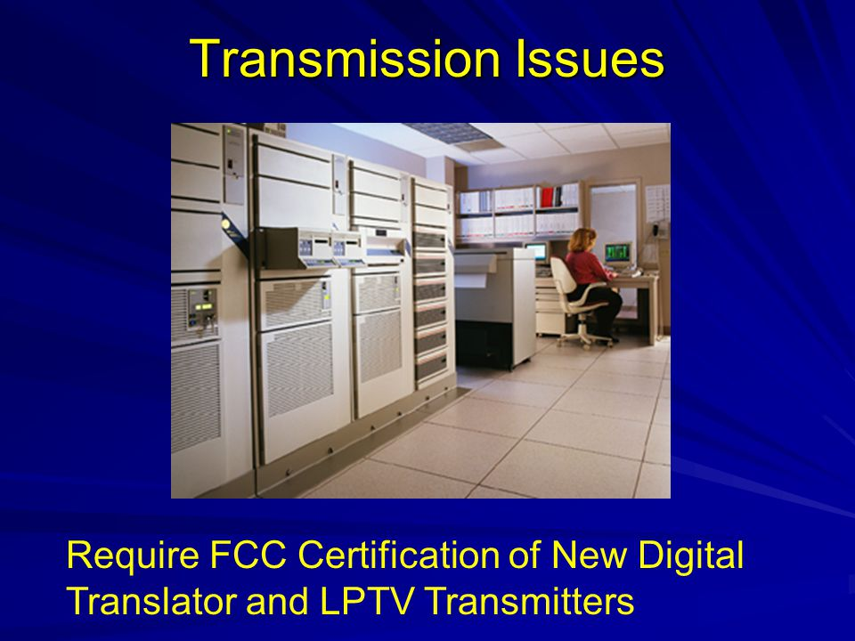Transmission Issues Require FCC Certification of New Digital Translator and LPTV Transmitters