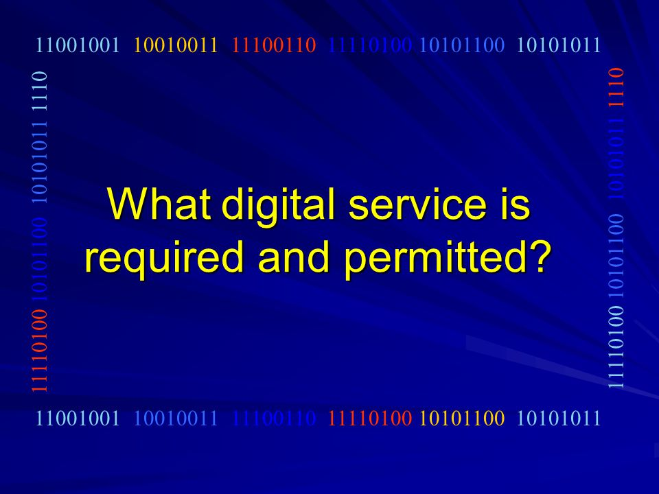 What digital service is required and permitted.