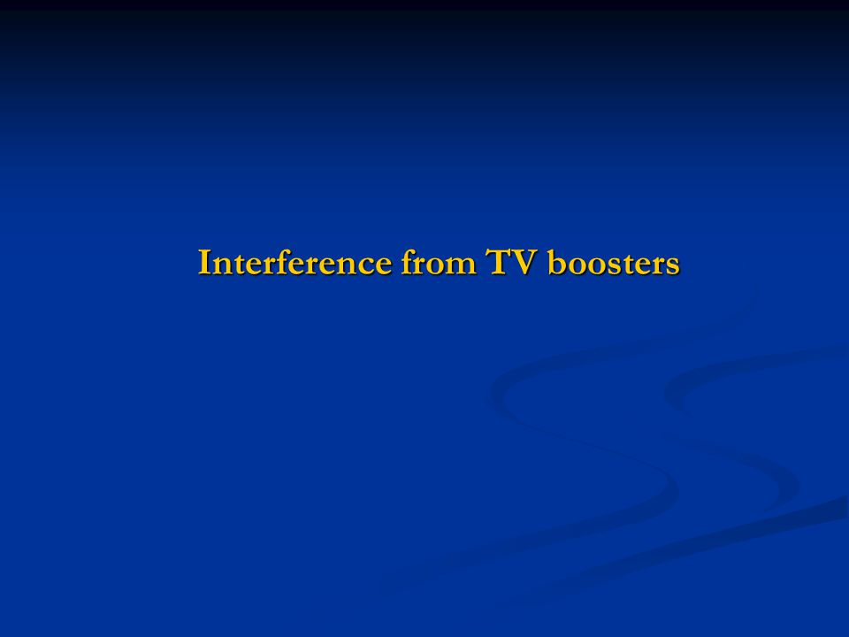Interference from TV boosters