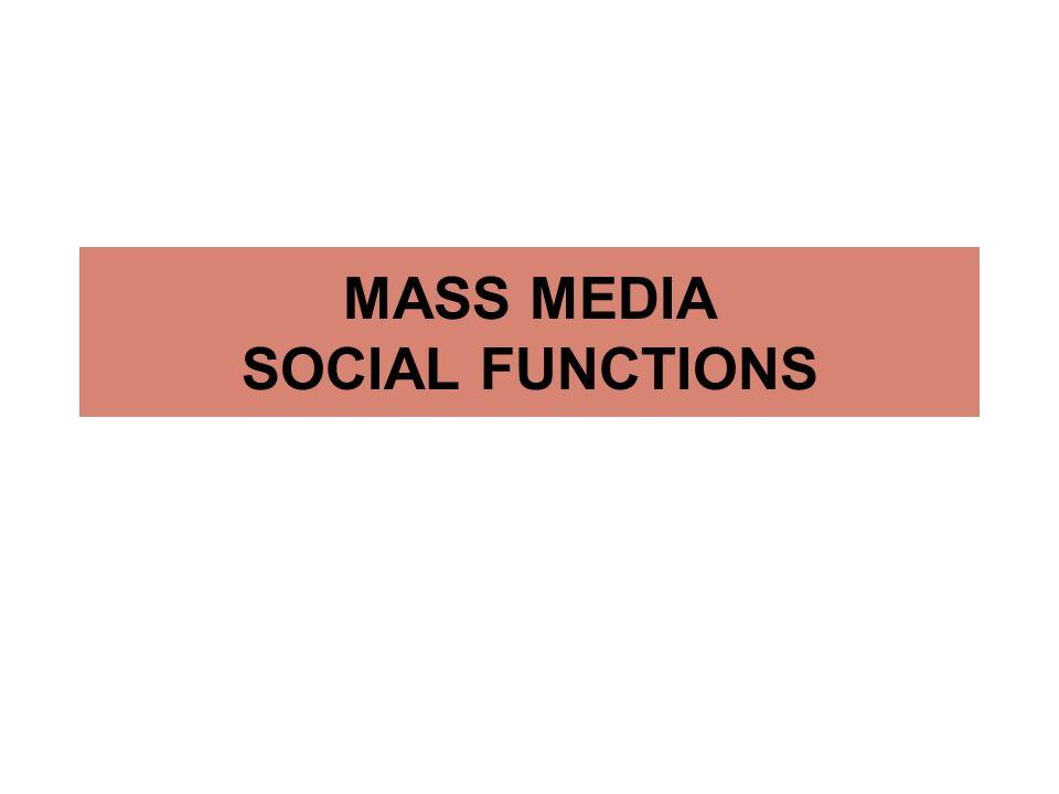 MASS MEDIA SOCIAL FUNCTIONS