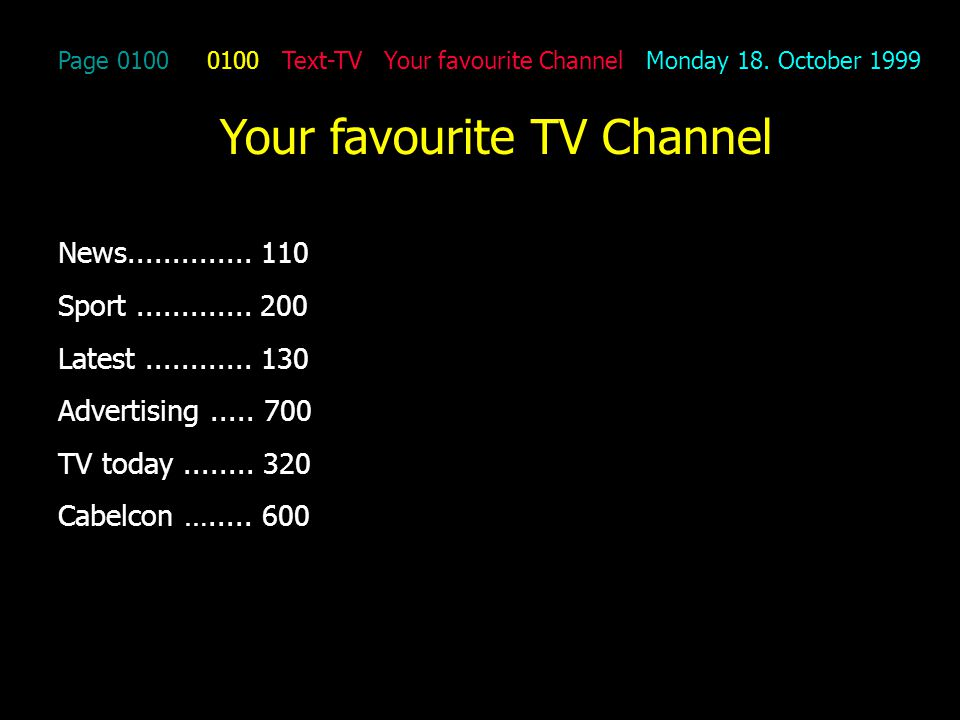 Page 0100 0100 Text-TV Your favourite Channel Monday 18.