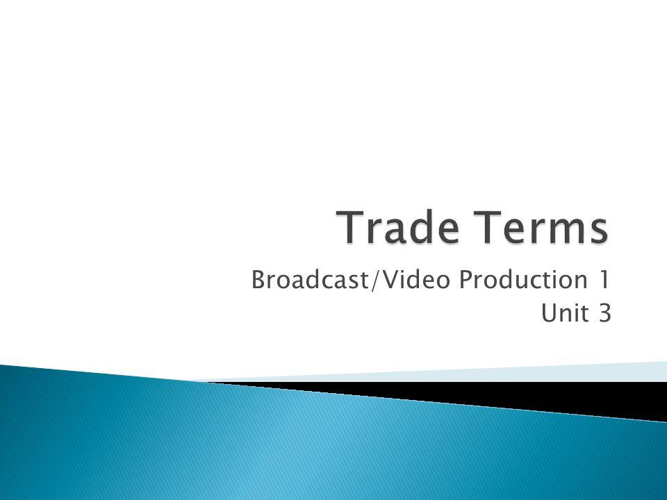 Broadcast/Video Production 1 Unit 3