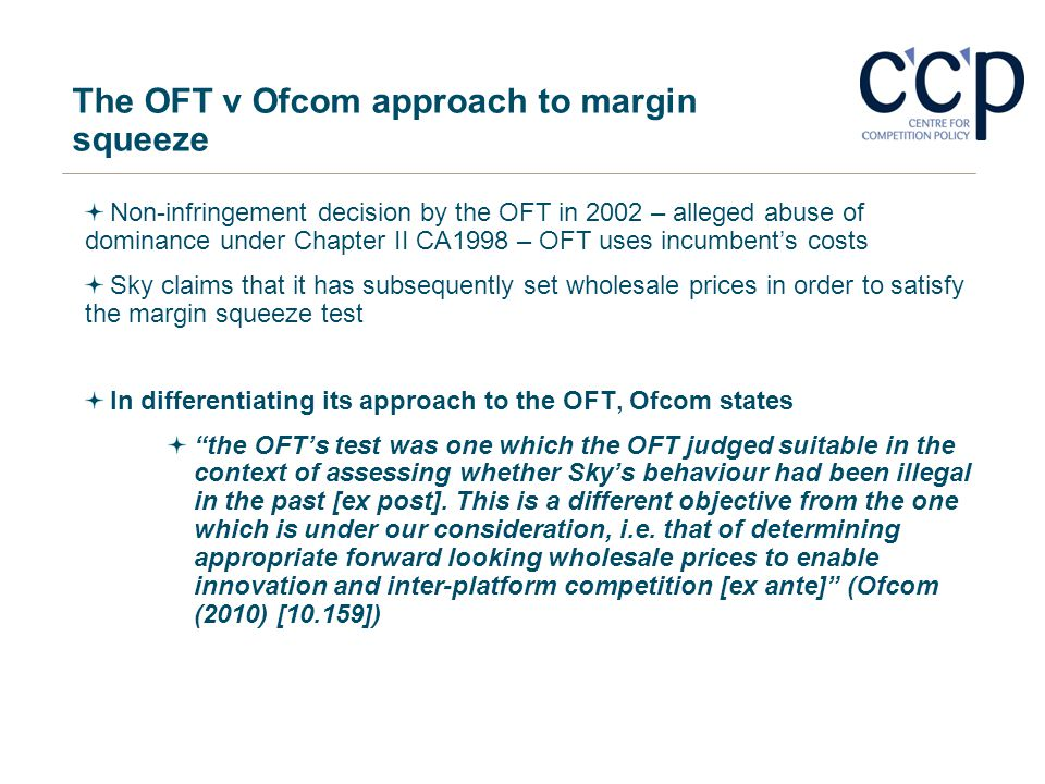 The OFT v Ofcom approach to margin squeeze Non-infringement decision by the OFT in 2002 – alleged abuse of dominance under Chapter II CA1998 – OFT use