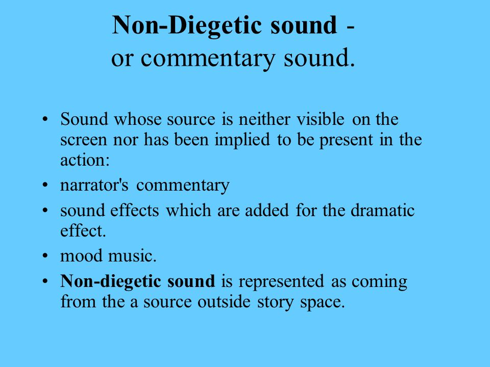 Non-Diegetic sound - or commentary sound.