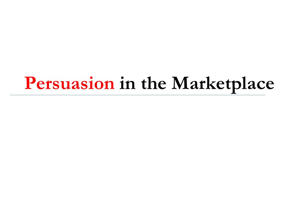 Persuasion in the Marketplace