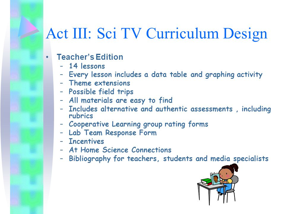 Act IV: Sci TV Units Four Thematic Units Based in the four clusters: Nature of Science as Inquiry.
