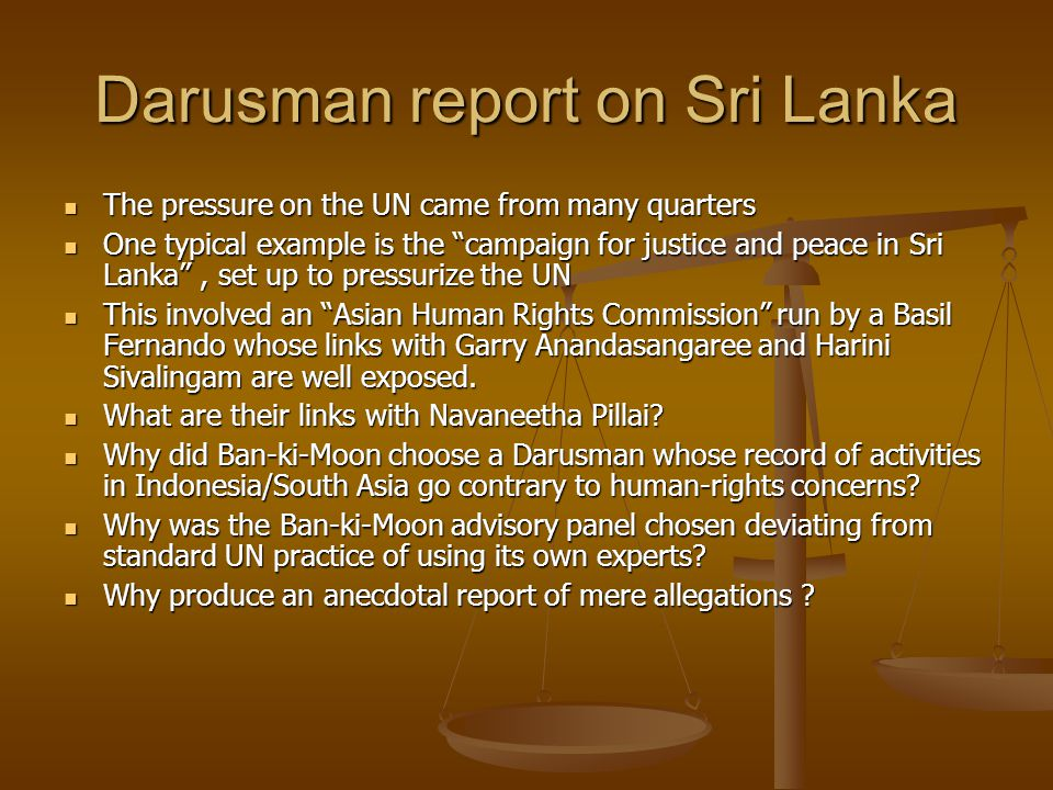 Darusman report on Sri Lanka The pressure on the UN came from many quarters The pressure on the UN came from many quarters One typical example is the