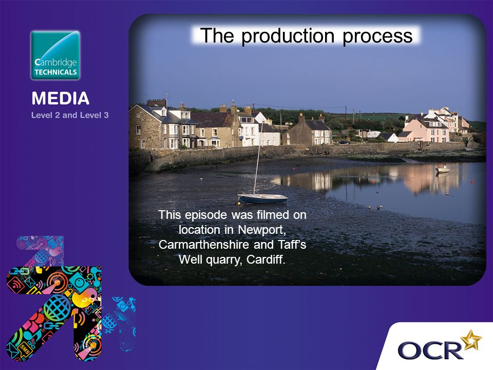 The production process This episode was filmed on location in Newport, Carmarthenshire and Taffs Well quarry, Cardiff.