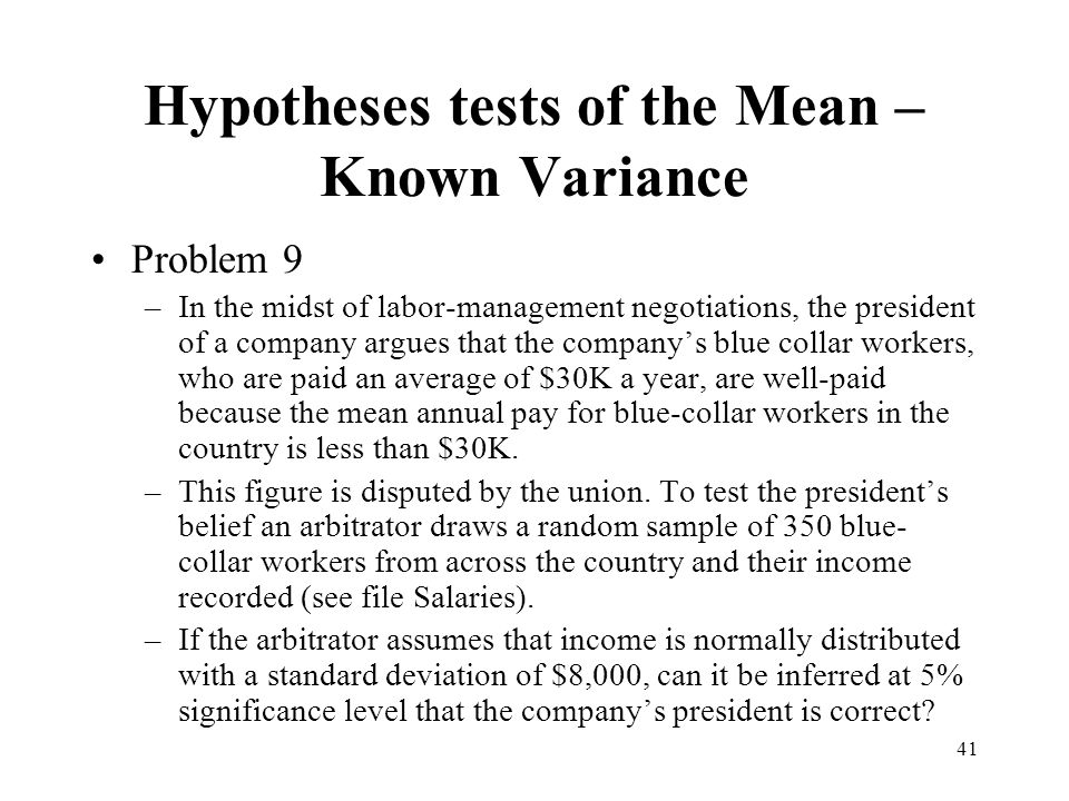 41 Problem 9 –In the midst of labor-management negotiations, the president of a company argues that the companys blue collar workers, who are paid an