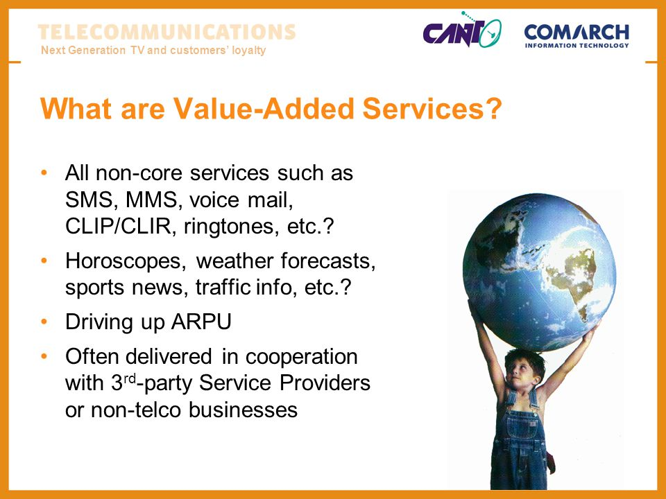 Next Generation TV and customers loyalty What are Value-Added Services.