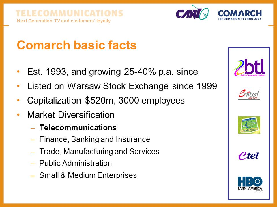 Next Generation TV and customers loyalty Comarch basic facts Est.